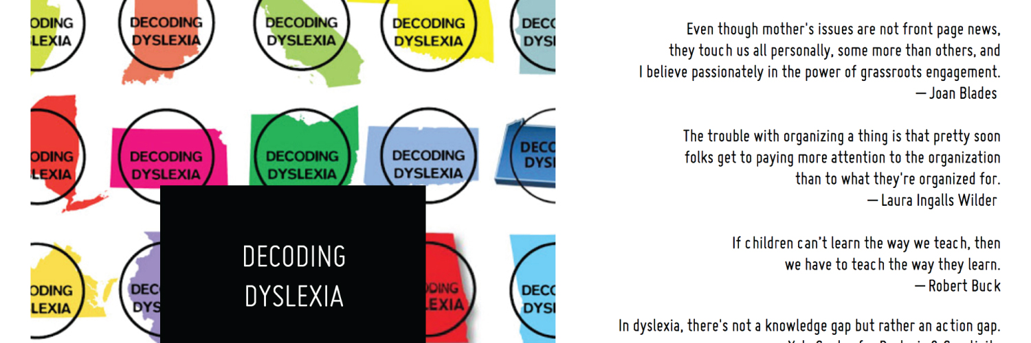 On the page of the state chapter of Decoding Dyslexia, you can learn about  dyslexia legislation in your state, see resources for people with dyslexia,  ...